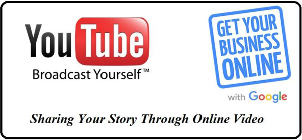 YouTube Broadcast Yourself - Get Your Business Online with Google - Sharing Your Story Through Online Video