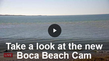 Take a look at the new Boca Beach Cam
