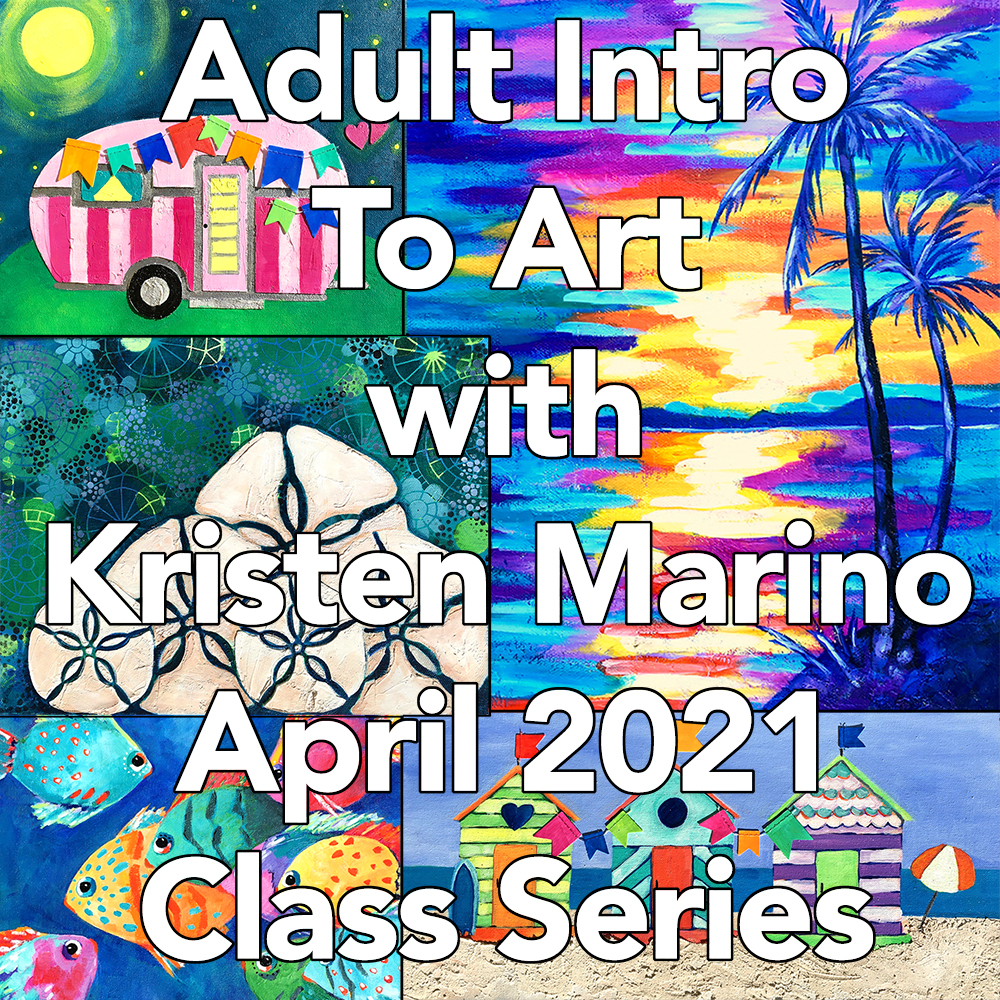 Adult Intro to Art – April Series with Kristen Marino